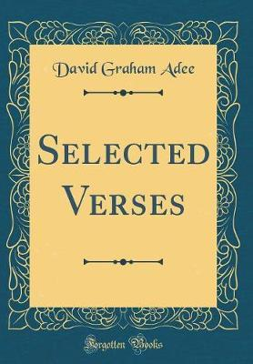 Selected Verses (Classic Reprint) by David Graham Adee image