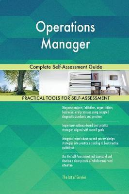 Operations Manager Complete Self-Assessment Guide by Gerardus Blokdyk