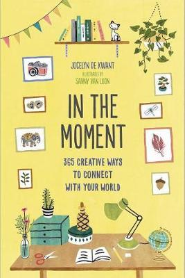 In the Moment (Guided Journal): 365 Creative Ways to Connect with by De Jocelyn
