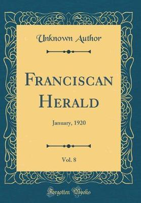 Franciscan Herald, Vol. 8 by Unknown Author