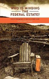 Who Is Minding the Federal Estate? by Holly Lippke Fretwell image