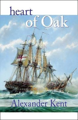 Heart of Oak by Alexander Kent