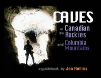 The Caves of the Canadian Rockies and the Columbia Mountains by Jon Rollins image