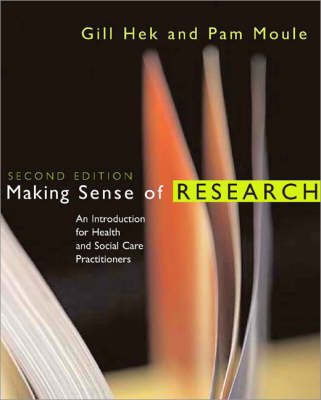 Making Sense of Research: An Introduction for Health and Social Care Practitioners by Gill Hek image
