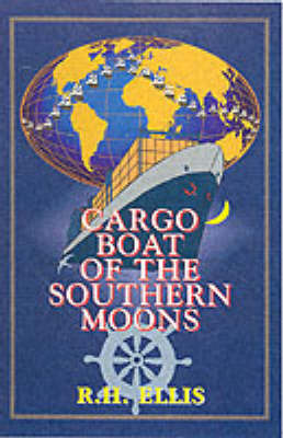 Cargo Boat of the Southern Moons by R.H. Ellis