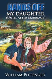 Hands Off My Daughter (Until After Marriage) by William Pittenger image
