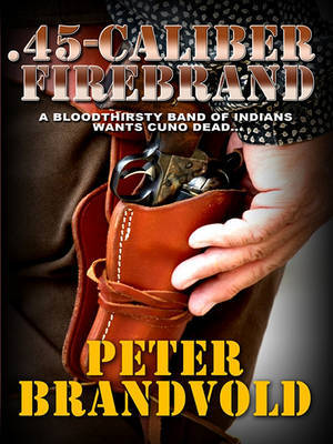 45-Caliber Firebrand by Peter Brandvold