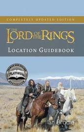 The Lord of the Rings: Location Guidebook (Updated Edition) by Ian Brodie