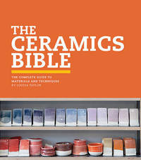 The Ceramic Bible by Louisa Taylor