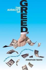 The Audacity Of Greed by Jonathan Tasini image