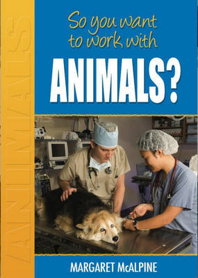 So You Want to Work with Animals? by Margaret Macalpine image
