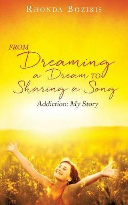 From Dreaming a Dream to Sharing a Song by Rhonda Bozikis image