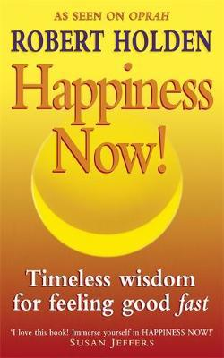 Happiness Now! by Robert Holden image