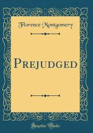 Prejudged (Classic Reprint) by Florence Montgomery image
