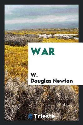 War by W Douglas Newton image