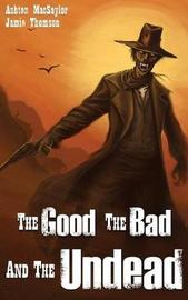 The Good the Bad and the Undead by Ashton Macsaylor image
