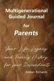 Multigenerational Guided Journal for Parents by Amber Richards