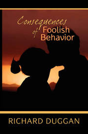 Consequences of Foolish Behavior by Richard Duggan image