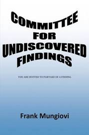 Committee for Undiscovered Findings by Frank Mungiovi image