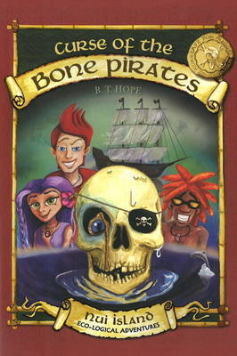 Curse of the Bone Pirates by B.T. Hope