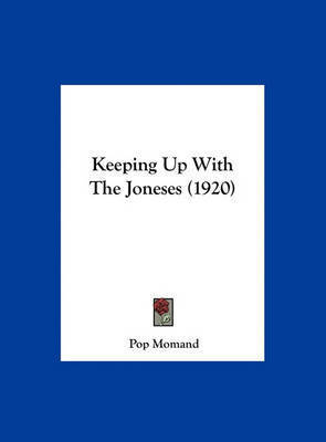 Keeping Up with the Joneses (1920) by Pop Momand
