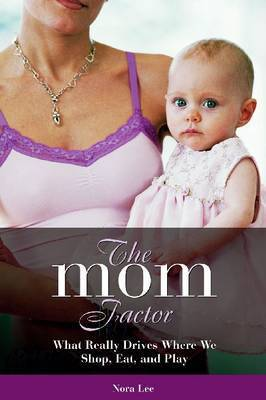 The Mom Factor by Nora Lee