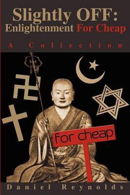 Slightly Off: Enlightenment for Cheap: A Collection by Daniel A. Reynolds image