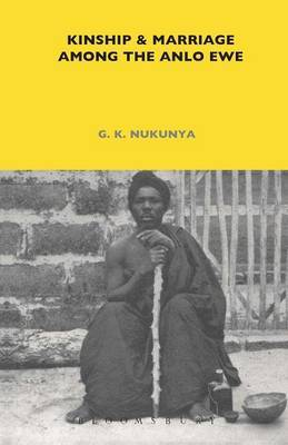 Kinship and Marriage Among the Anlo Ewe by G.K. Nukunya