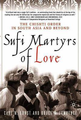 Sufi Martyrs of Love by Carl W Ernst
