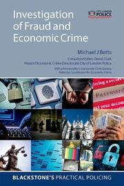 Investigation of Fraud and Economic Crime by Michael J Betts
