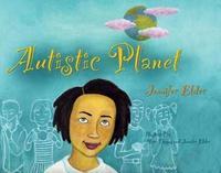 Autistic Planet by Jennifer Elder