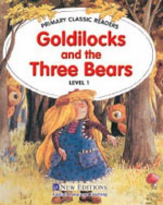 Goldilocks and the Three Bears: For Primary 1 by Jane Swan