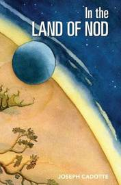 In the Land of Nod by Joseph B Cadotte