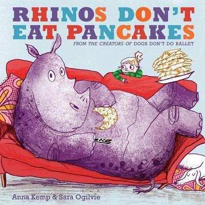 Rhinos Don't Eat Pancakes by Anna Kemp image