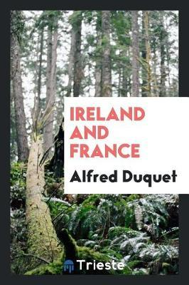 Ireland and France by Alfred Duquet
