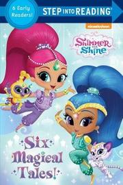 Six Magical Tales! (Shimmer and Shine) by Random House