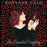 She Remembers Everything by Rosanne Cash
