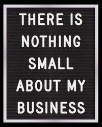 There is Nothing Small About My Business by Financial Fox Planners