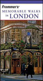 Frommer's Memorable Walks in London by Richard Jones