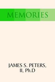 Memories by James S II Peters image