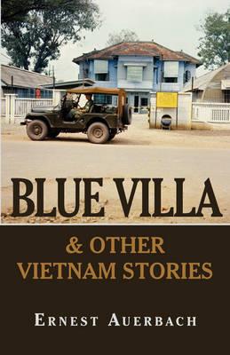 Blue Villa & Other Vietnam Stories by Ernest Auerbach image