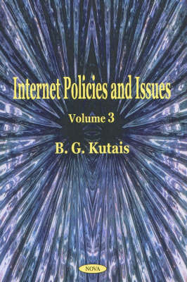 Internet Policies & Issues, Volume 3 by B.G. Kutais