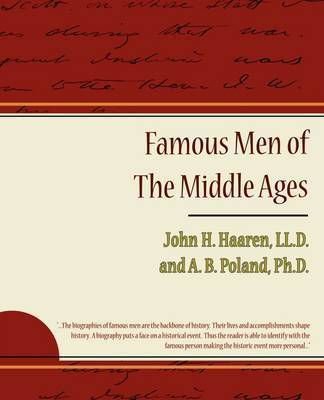 Famous Men of the Middle Ages by John , H. Haaren