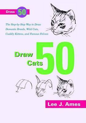 Draw 50 Cats by Lee J Ames