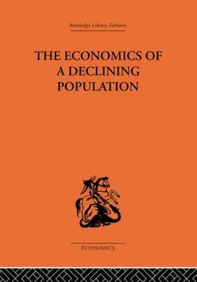 The Economics of a Declining Population by W.B. Reddaway