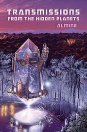 Transmissions from the Hidden Planets by Almine