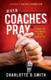 When Coaches Pray by Charlotte Smith