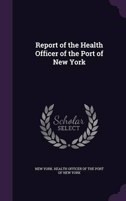 Report of the Health Officer of the Port of New York image