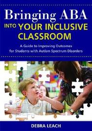 Bringing ABA Into Your Inclusive Classroom by Debra Leach image