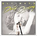Ultimate Dirty Dancing by Original Soundtrack